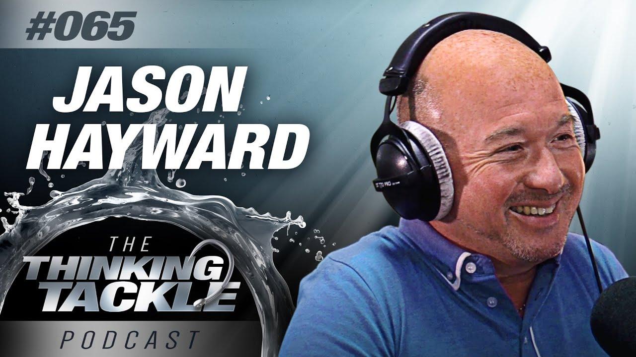Download Jason Hayward | #065 Thinking Tackle Podcast