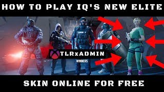 How to play IQ's elite skin online for FREE - rainbow six siege ( read description)
