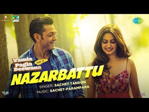 Nazarbattu Song - Yamla Pagla Deewana Phir Se | New Hindi Songs | Bobby, Kriti | Sachet Tandon
