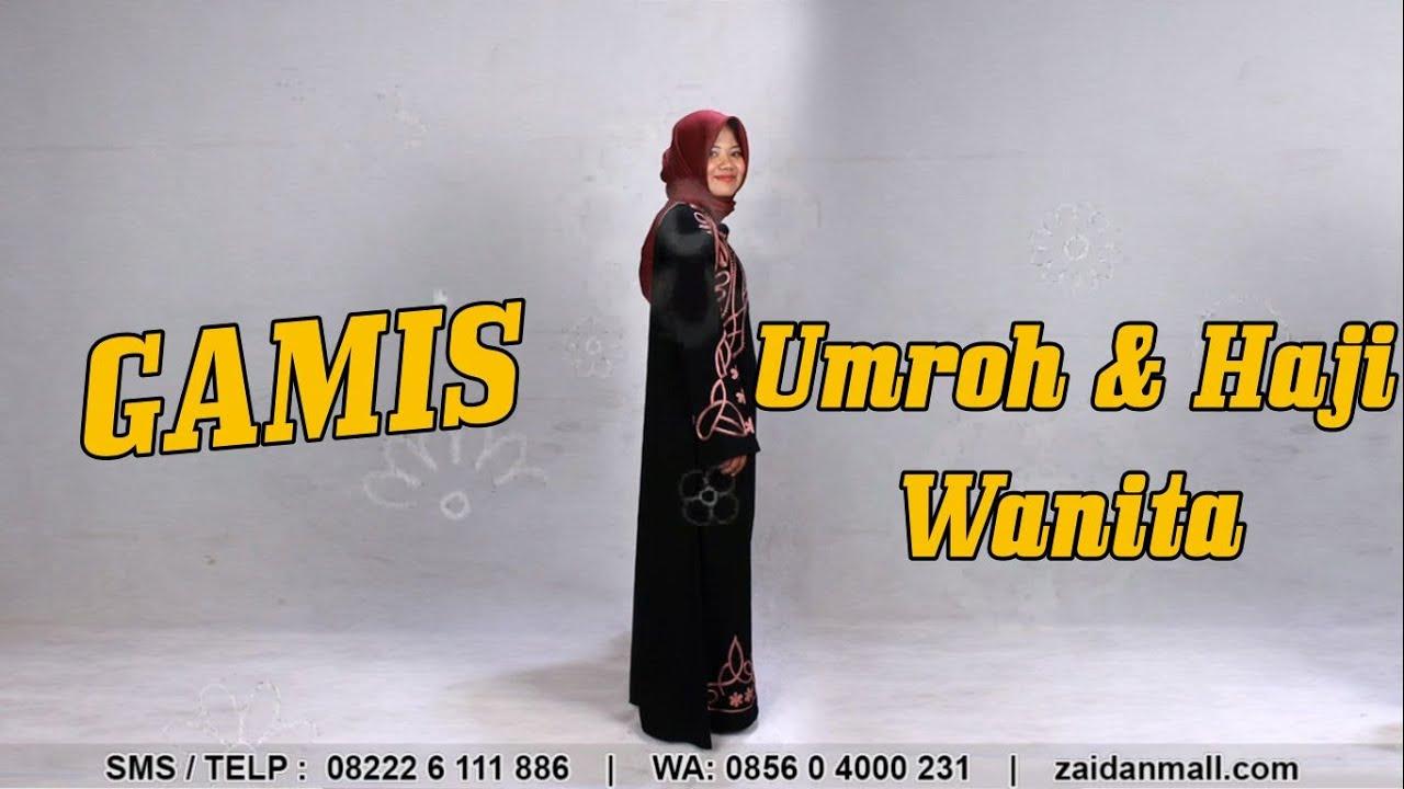 Gamis Haji Dan Umroh Wanita 0856 0400 0231 Zaidanmall Com Youtube