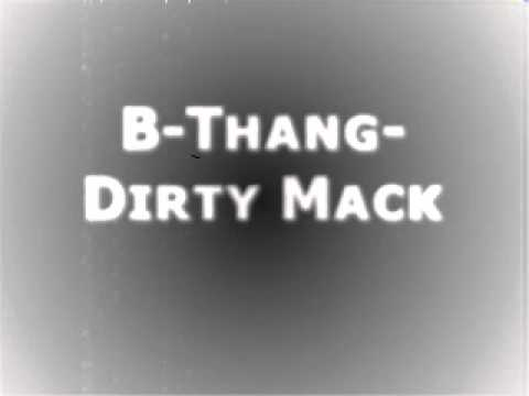 B-Thang-Dirty Mack