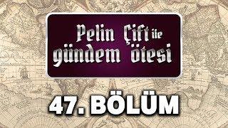 Pelin Çift ile Gündem Ötesi 47. Bölüm - Yavuz Sultan Selim & Şah İsmail çekişmes