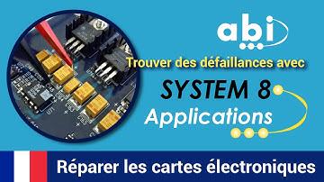 Trouver des défaillances et réparer les cartes électroniques avec le SYSTEME 8 de ABI Electronics