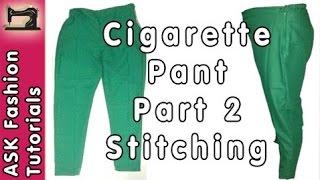 Cigarette Pant Cutting and Stitching - Part 2 - Stitching