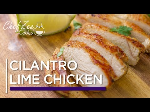 Cilantro Lime Chicken | Chicken Recipes  Made To Order | Chef Zee Cooks