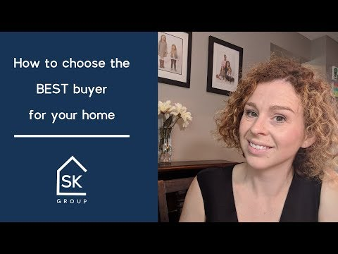 How to choose the BEST buyer for your home