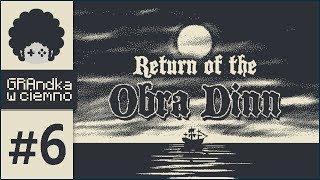 Return of the Obra Dinn PL #6 | Miszcz asumpcji :v