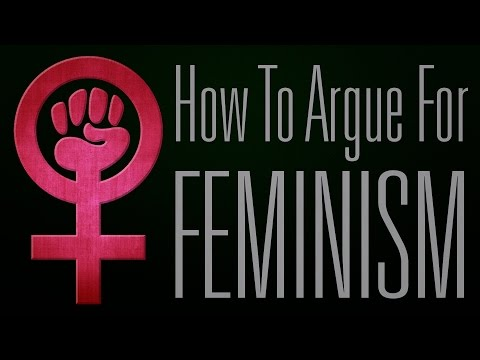 How To Argue For Feminism