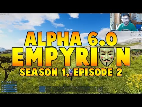 """Empyrion - Galactic Survival ☆Alpha 6.0☆ [S1E2] """"Don't shoot me in the butt and I'm good with it."""""""