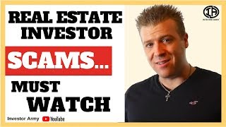 Real Estate Investor SCAMS.....MUST WATCH