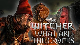 What Are The Crones? - Witcher Lore - Witcher Mythology - Witcher 3 lore - Witcher Monster Lore