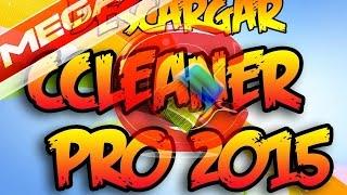 Como Descargar CCLEANER PRO PLUS [ 2015 ] [ Full ] [ Español ] [ Mega ] [ Windows 7-8-8.1 ] HD