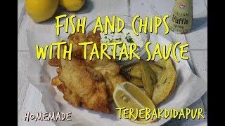 Resep Fish & Chips With Tartar sauce - TerjebakdiDApur