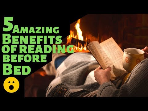 Top 5 amazing benefits of reading before bed time ; Five things that happen if you read before bed