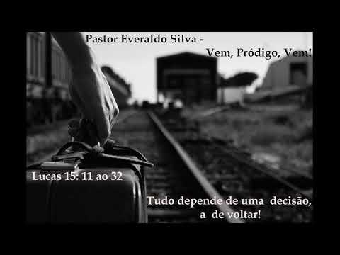 Vem, Pr�digo, Vem! - Pr. Everaldo Silva