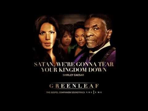 """Greenleaf """"Satan We're Gonna Tear Your Kingdom Down"""" Shirley Caesar"""