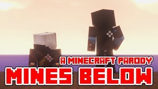 "Minecraft Song and Videos ""Mines Below"" Minecraft parody All We Know By The Chainsmokers (Lyrics)"