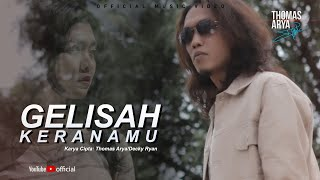 LAGU TERBARU - THOMAS ARYA - GELISAH KERANAMU (Official Music Video)