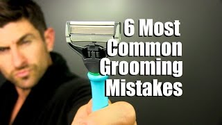 6 Most Common Grooming Mistakes Men Make And How To Fix Them | Men's Grooming