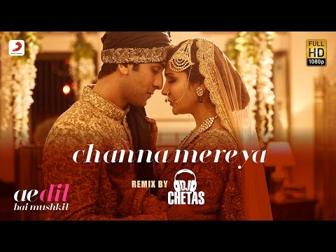 Channa Mereya – Remix By DJ Chetas - Ae...