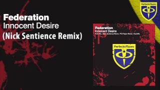 Federation - Innocent Desire (Nick Sentience Remix)