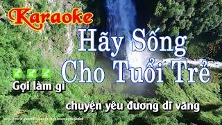 Karaoke Nhạc Sống Hãy Sống Cho Tuổi Trẻ