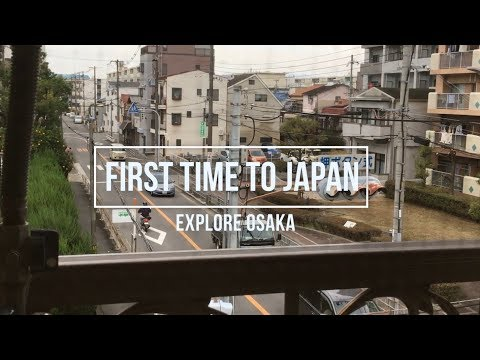First Time to Japan - Explore Osaka