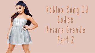 ariana-grande-songs-id-roblox-part-2