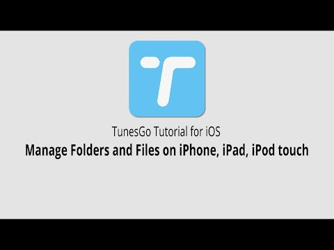 Manage Folders and Files on iPhone,iPad,iPod touch |TunesGo for iOS
