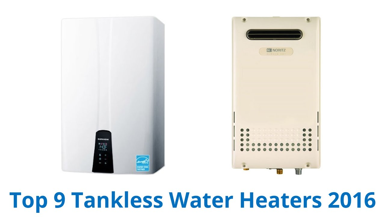 9 Best Tankless Water Heaters 2016 Youtube