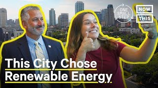 How To Switch Your City To 100% Renewable Energy | One Small Step | NowThis