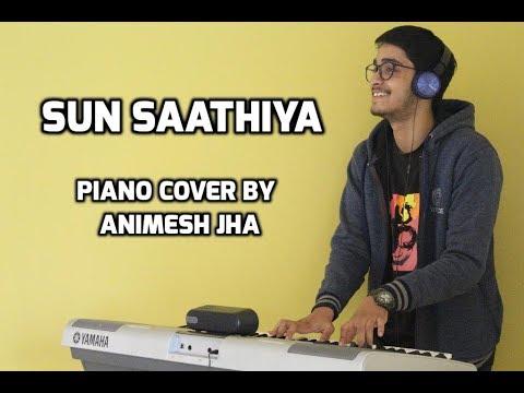 SUN SAATHIYA (ABCD 2)- Piano cover by Animesh Jha