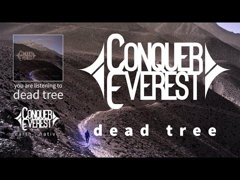 CONQUER EVEREST - Dead Tree (Lyric Video)