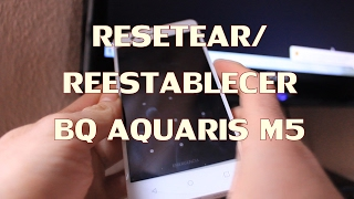 BQ Aquaris M5 - Resetear / Reestablecer / Hard Reset / Recovery Mode - Phone&Cash