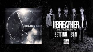I THE BREATHER - SETTING : SUN
