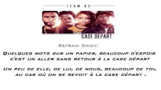 Repeat youtube video La Fouine  Case dpart TEAM BS FT Sultan Fababy  Sindy PAROLES