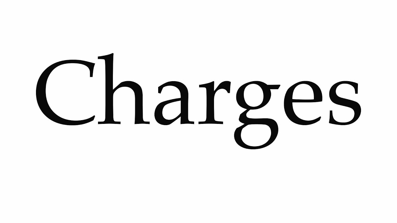 How to Pronounce Charges