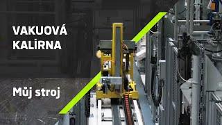Výrobní inovace ŠKODA na dosah - Vakuová kalírna