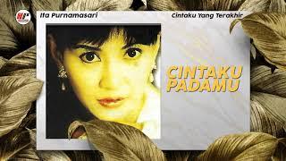 Ita Purnamasari - Cintaku Padamu (Official Audio)