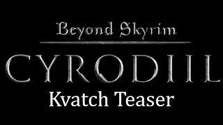 Beyond Skyrim: Cyrodiil - Kvatch Teaser Trailer
