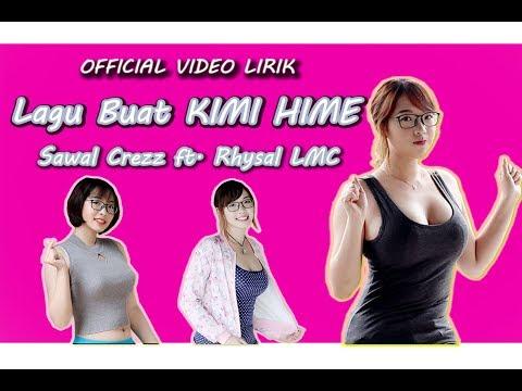 download Sawal Crezz - Lagu Buat KIMI HIME ft.Rhysal LMC (Official Video Lirik)