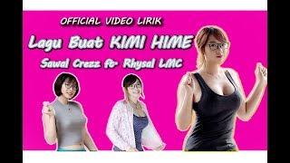 Sawal Crezz - Lagu Buat KIMI HIME ft.Rhysal LMC (Official Video Lirik)