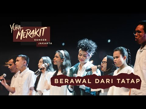 Berawal Dari Tatap Ft. Teman Tuna Netra - Live YURA MERAKIT Konser Jakarta