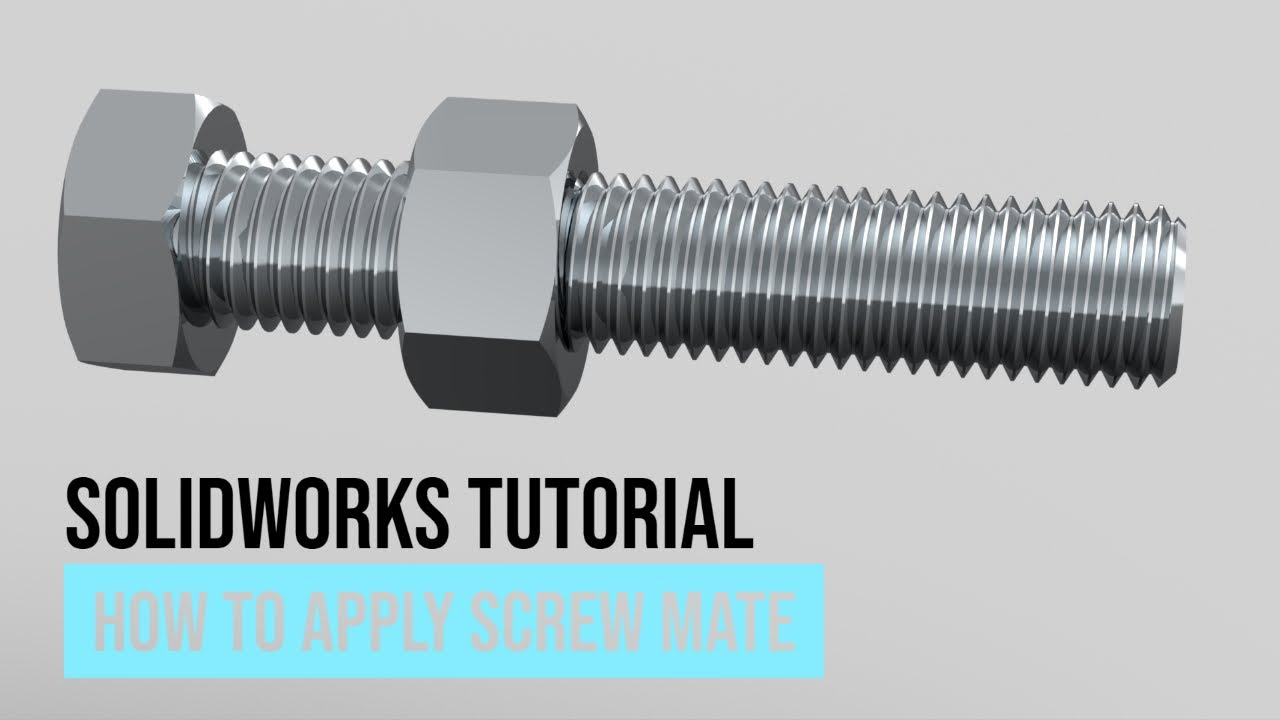 SolidWorks Tips & Tricks - How To Properly Apply Screw Mate