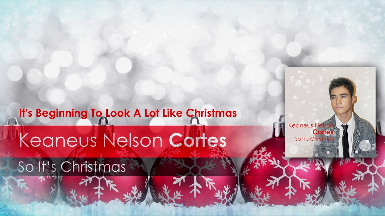 Keaneus Nelson Cortes - It\'s Beginning To Look A Lot Like Christmas ...