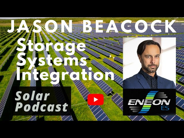 James Beacock, Eneon-ES - Energy Storage Systems Integration   Solar Podcast Ep 83