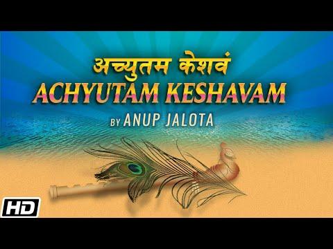 Achyutam Keshavam - Shri Krishna Hari (Anup Jalota)