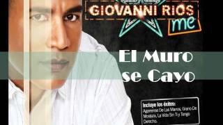 El Muro se Cayo - Giovanni Rios