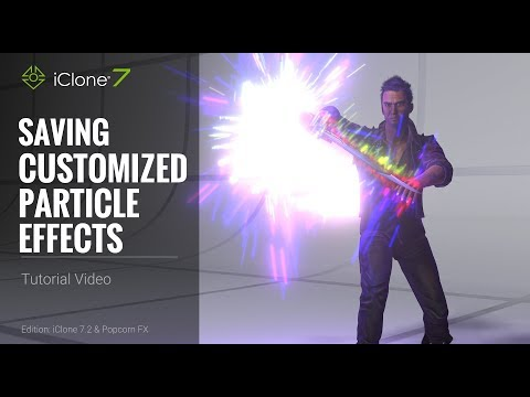 iClone 7.2 Tutorial - PopcornFX: Saving Customized Particle Effects