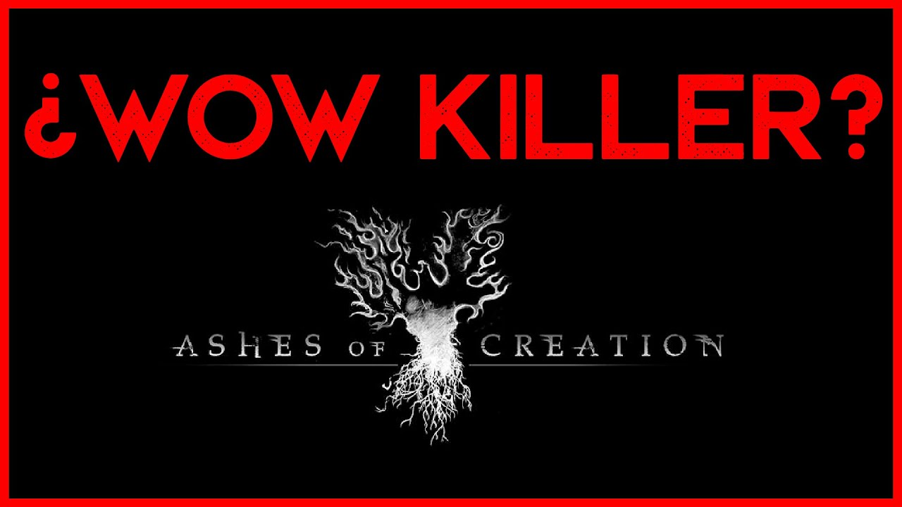 Ashes of Creation :  ¿El WOW KILLER definitivo?